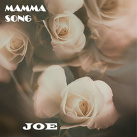 Joe - MAMMA SONG (Momma Song)