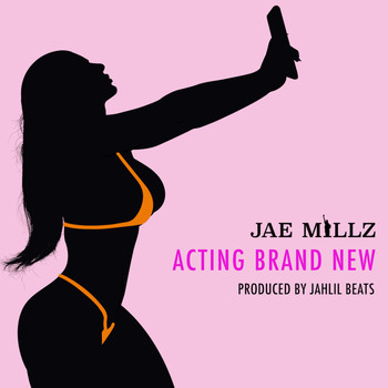 Jae Millz - Acting Brand New