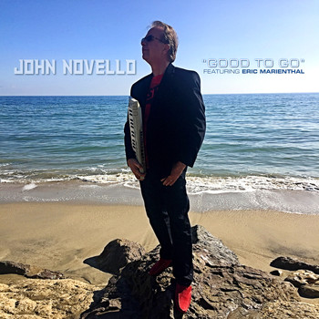 John Novello (feat. Eric Marienthal) - Good to Go