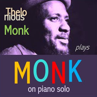 Thelonious Monk - Thelonious Monk plays Monk on Piano Solo