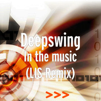 Deepswing - In the music (LIS Remix)