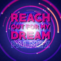 Palmez - Reach Out for My Dream (Edit)
