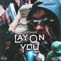 Sandman - Lay on You (Explicit)
