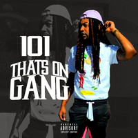 101 - That's on Gang (Explicit)