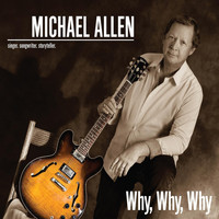 Michael Allen - Why, Why, Why