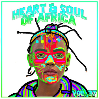 Various Artists - Heart and Soul of Africa Vol, 37