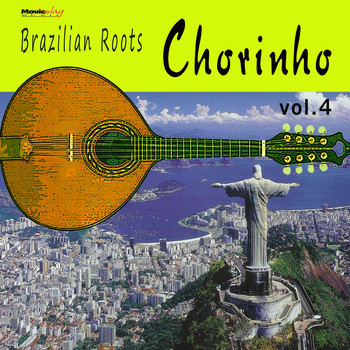 Various Artists - Chorinho, Vol. 4 (Brazilian Roots)