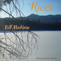 Bill Madison - River