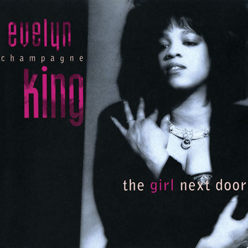 "Evelyn ""Champagne"" King - The Girl Next Door"