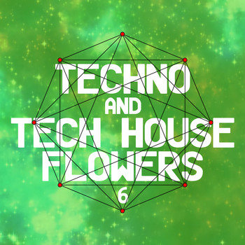 Various Artists - Techno and Tech House Flowers 6