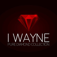 I Wayne - Pure Diamond Collection