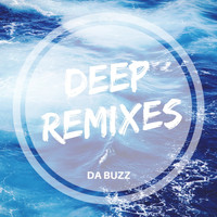 Da Buzz - Deep Remixes