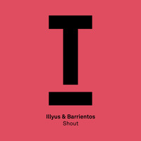 Illyus & Barrientos - Shout
