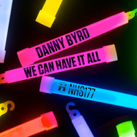 Danny Byrd - We Can Have It All