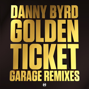 Danny Byrd - Golden Ticket (Garage Remixes)