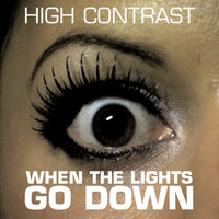 High Contrast - When The Lights Go Down