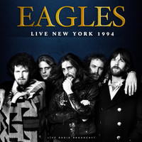 Eagles - Live New York 1994 (Live)
