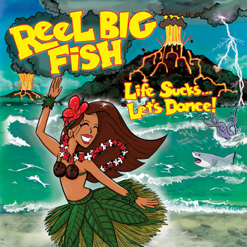 Reel Big Fish - Life Sucks... Let's Dance!