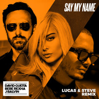 David Guetta - Say My Name (feat. Bebe Rexha & J Balvin) (Lucas & Steve Remix)