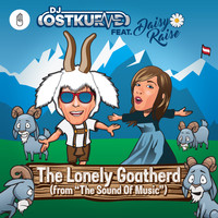DJ Ostkurve - The Lonely Goatherd (From The Sound Of Music) [feat. Daisy Raise]