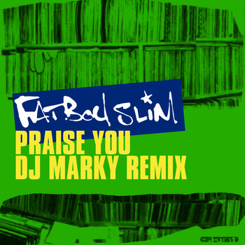 Fatboy Slim - Praise You (DJ Marky Remix)