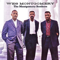 Wes Montgomery - The Montgomery Brothers (Remastered)