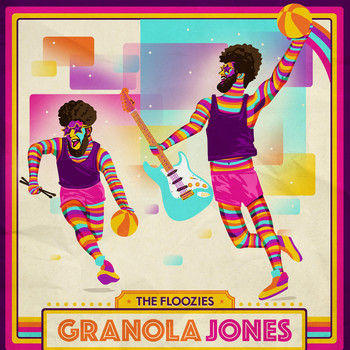 The Floozies - Granola Jones (Explicit)