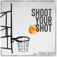 Marqus Anthony - Shoot Your Shot (feat. Luke G, Plain James & Enlitement)