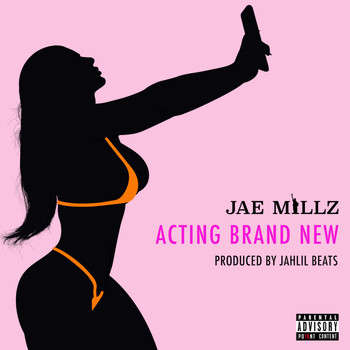 Jae Millz - Acting Brand New (Explicit)