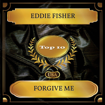 Eddie Fisher - Forgive Me (Billboard Hot 100 - No. 07)
