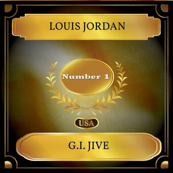 LOUIS JORDAN - G.I. Jive (Billboard Hot 100 - No. 01)