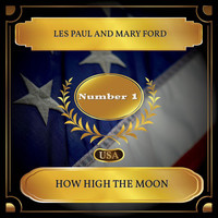 Les Paul and Mary Ford - How High The Moon (Billboard Hot 100 - No. 01)