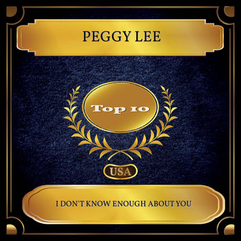 Peggy Lee - I Don't Know Enough About You (Billboard Hot 100 - No. 07)