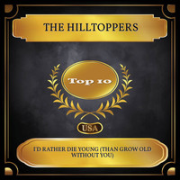 The Hilltoppers - I'd Rather Die Young (Than Grow Old Without You) (Billboard Hot 100 - No. 08)