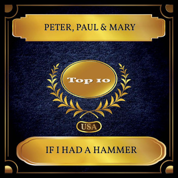 Peter, Paul & Mary - If I Had A Hammer (Billboard Hot 100 - No. 10)