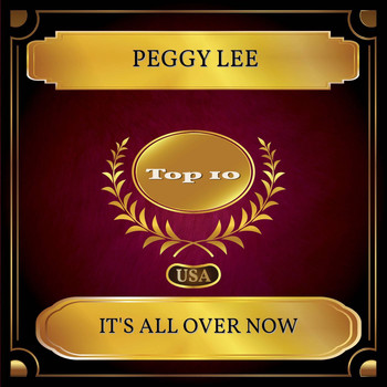 Peggy Lee - It's All Over Now (Billboard Hot 100 - No. 10)