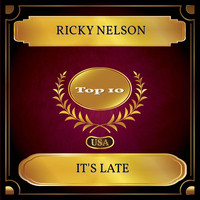 Ricky Nelson - It's Late (Billboard Hot 100 - No. 09)