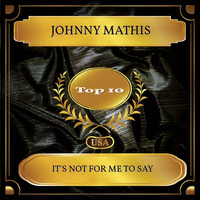 Johnny Mathis - It's Not For Me To Say (Billboard Hot 100 - No. 05)