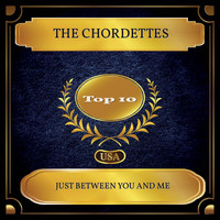 The Chordettes - Just Between You And Me (Billboard Hot 100 - No. 08)