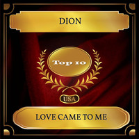 Dion - Love Came To Me (Billboard Hot 100 - No. 10)