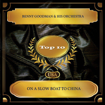 Benny Goodman & His Orchestra - On A Slow Boat To China (Billboard Hot 100 - No. 07)