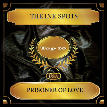 THE INK SPOTS - Prisoner of Love (Billboard Hot 100 - No. 09)