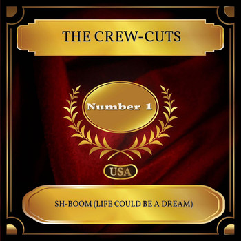 The Crew-Cuts - Sh-Boom (Life Could Be A Dream) (Billboard Hot 100 - No. 01)