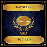 Kay Starr - So Tired (Billboard Hot 100 - No. 07)