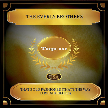 The Everly Brothers - That's Old Fashioned (That's the Way Love Should Be) (Billboard Hot 100 - No. 09)