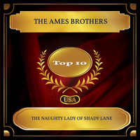The Ames Brothers - The Naughty Lady Of Shady Lane (Billboard Hot 100 - No. 03)