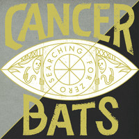 Cancer Bats - Searching for Zero (Explicit)