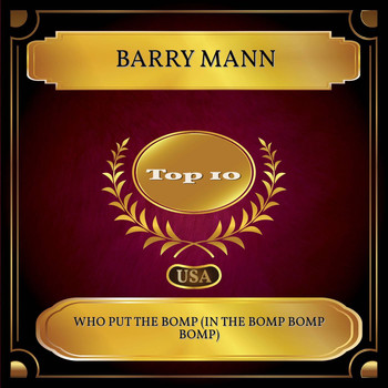 Barry Mann - Who Put The Bomp (In The Bomp Bomp Bomp) (Billboard Hot 100 - No. 07)