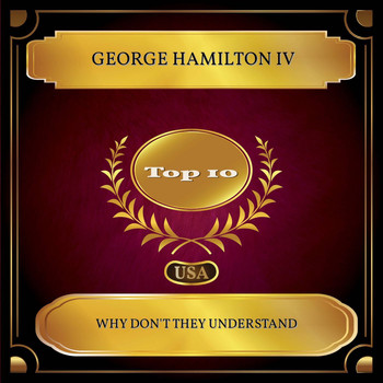 George Hamilton IV - Why Don't They Understand (Billboard Hot 100 - No. 10)