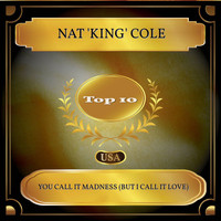 Nat 'King' Cole - You Call It Madness (But I Call It Love) (Billboard Hot 100 - No. 10)